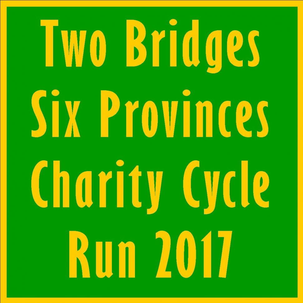 Two Bridges Six Provinces Charity Cycle Run - 6th August 2017