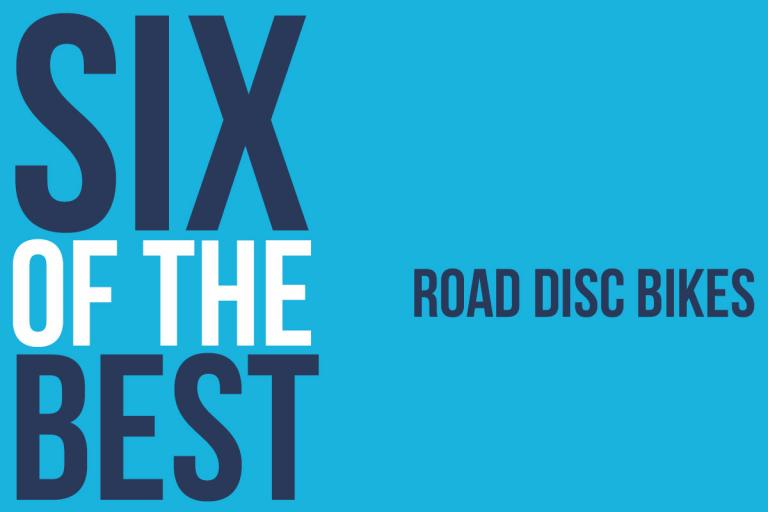 Six of the Best road disc bikes