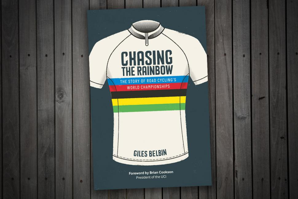 Review  Chasing the Rainbow  The story of road cycling s World ... 18f4e54cf
