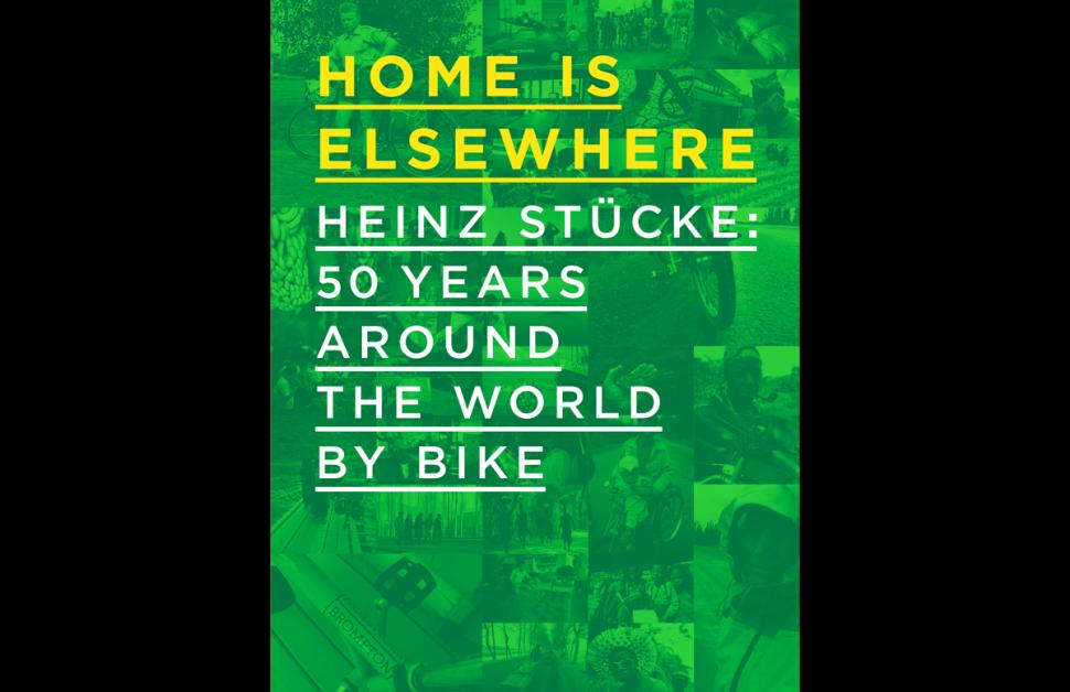 Review  Home Is Elsewhere – Heinz Stucke  50 Years Around The World By Bike   6fb1de58d