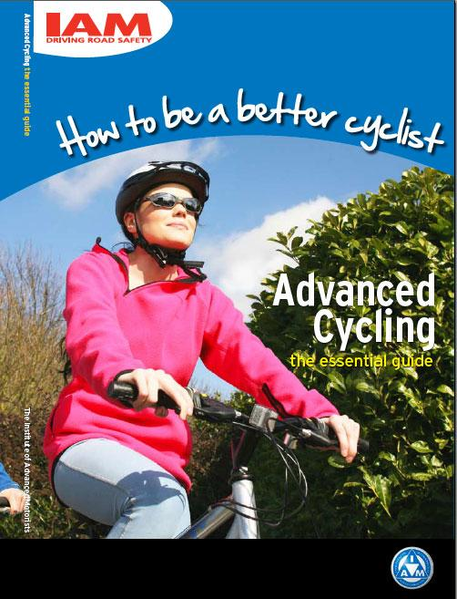 'How to be a better cyclist' from the Institute of Advanced Motorists £9.99