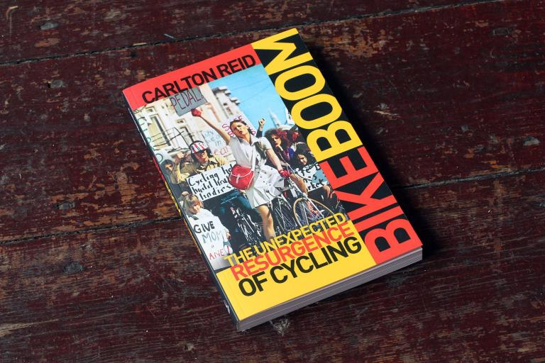 Bike Boom The Unexpected Resurgence of Cycling by Carlton Reid.jpg